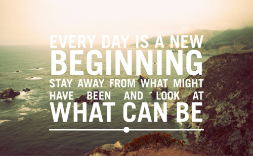 every day is a new beginning stay away